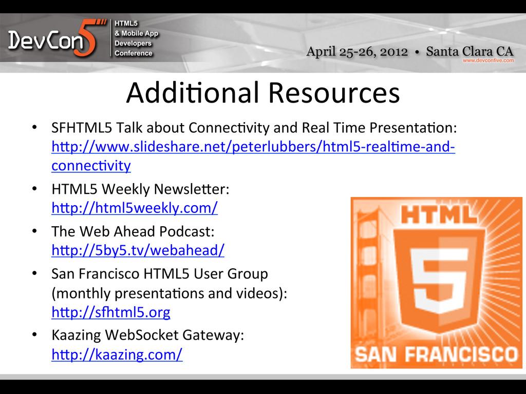 Addi-onal Resources    • SFHTML5 T...