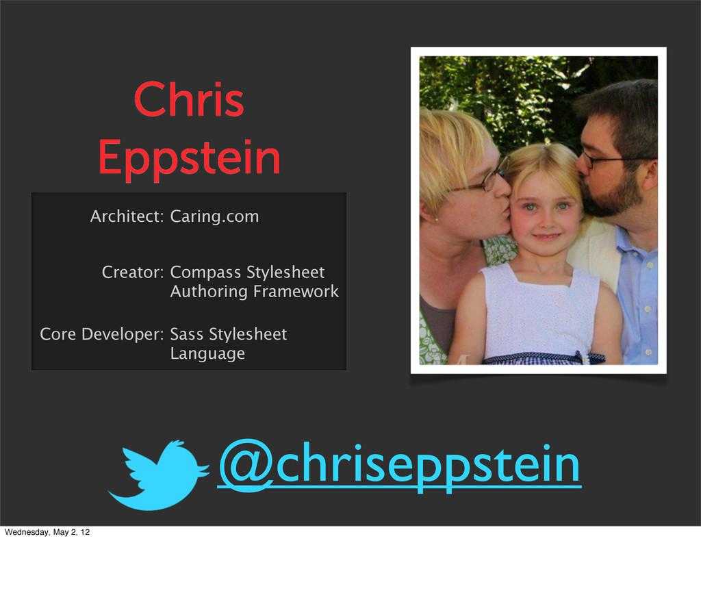 Chris Eppstein Architect: Caring.com Creator: C...