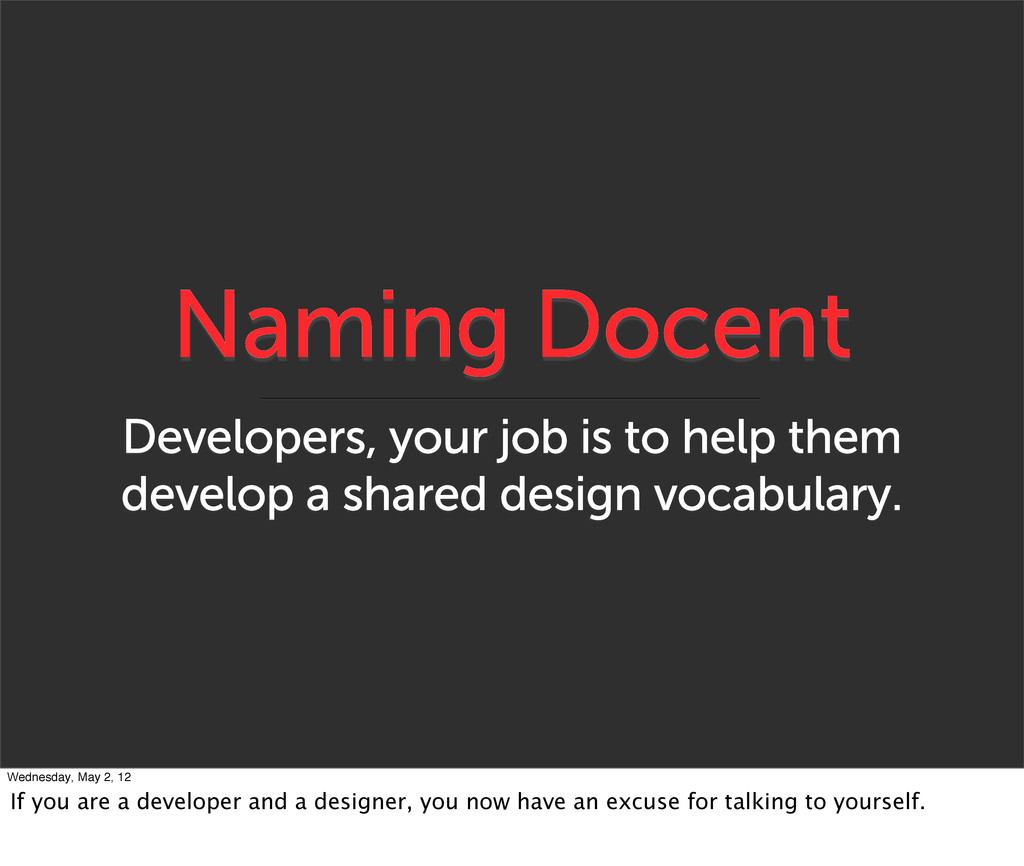 Naming Docent Developers, your job is to help t...