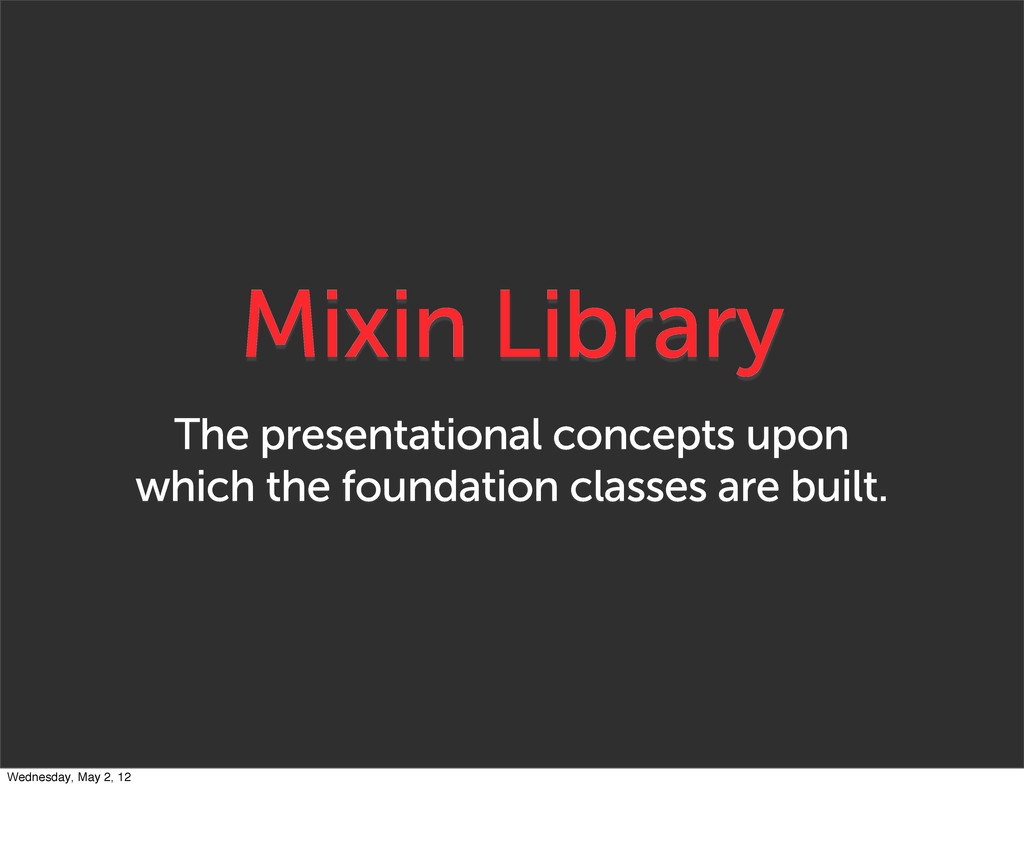 Mixin Library The presentational concepts upon ...