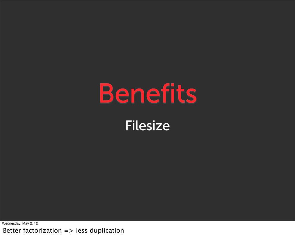 Benefits Filesize Wednesday, May 2, 12 Better f...