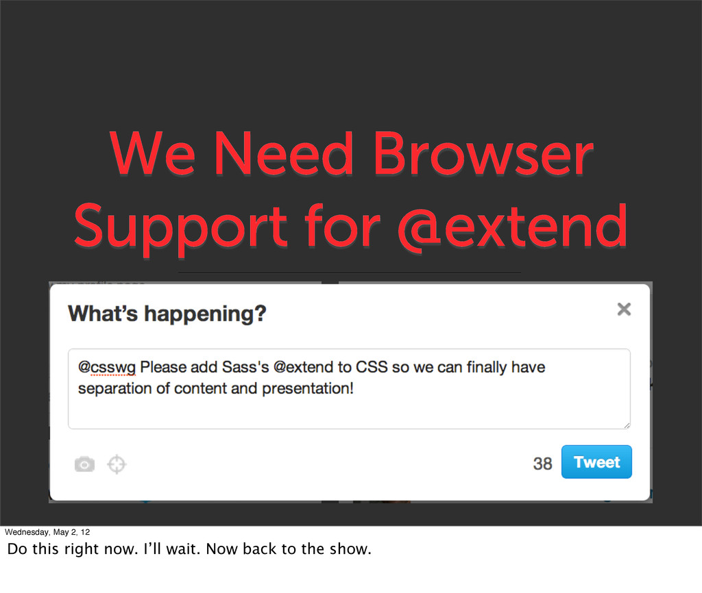 We Need Browser Support for @extend Wednesday, ...