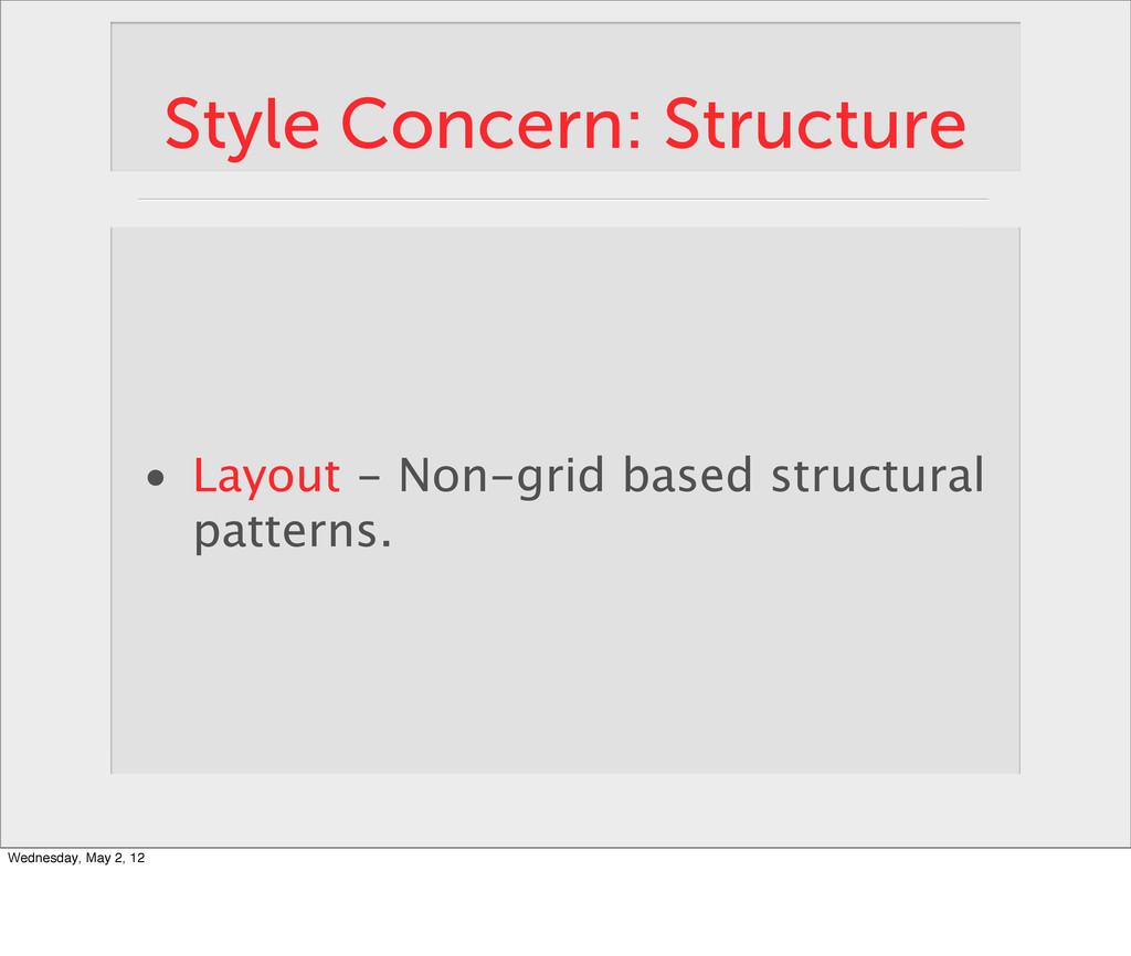 Style Concern: Structure • Layout - Non-grid ba...