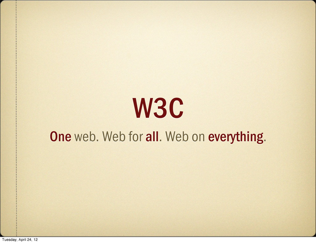 W3C One web. Web for all. Web on everything. Tu...