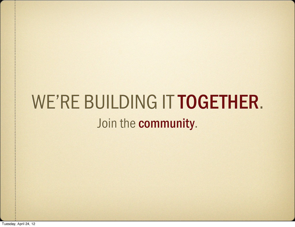WE'RE BUILDING IT TOGETHER. Join the community....