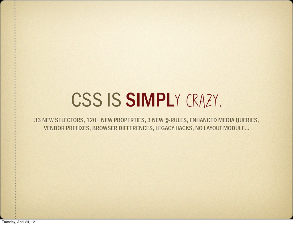CSS IS SIMPLY CRAZY. 33 NEW SELECTORS, 120+ NEW...