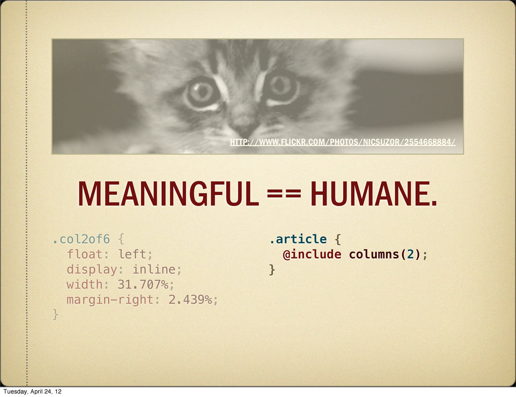 MEANINGFUL == HUMANE. .col2of6 { float: left; d...