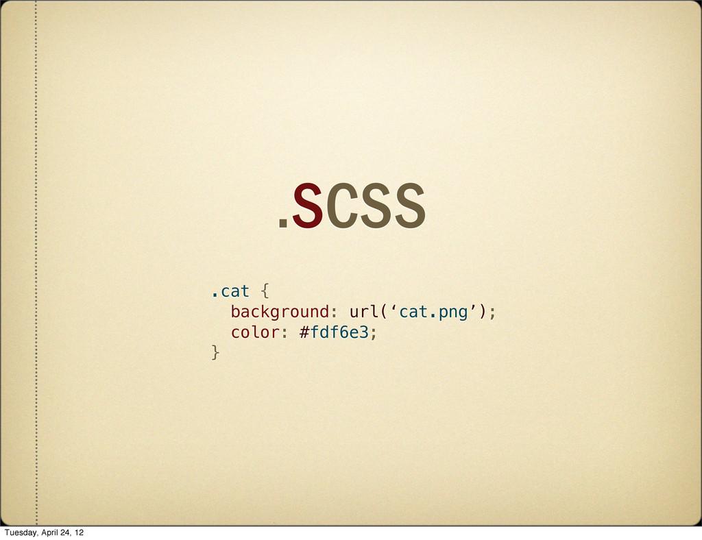 .SCSS .cat { background: url('cat.png'); color:...