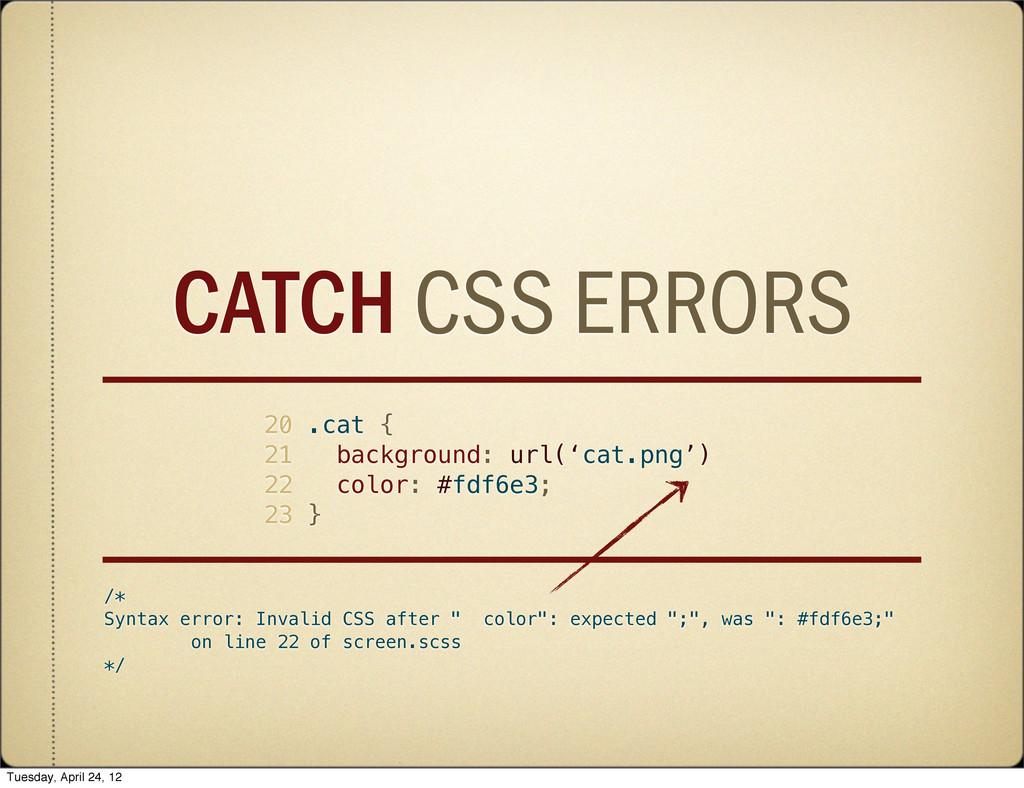 CATCH CSS ERRORS 20 .cat { 21 background: url('...