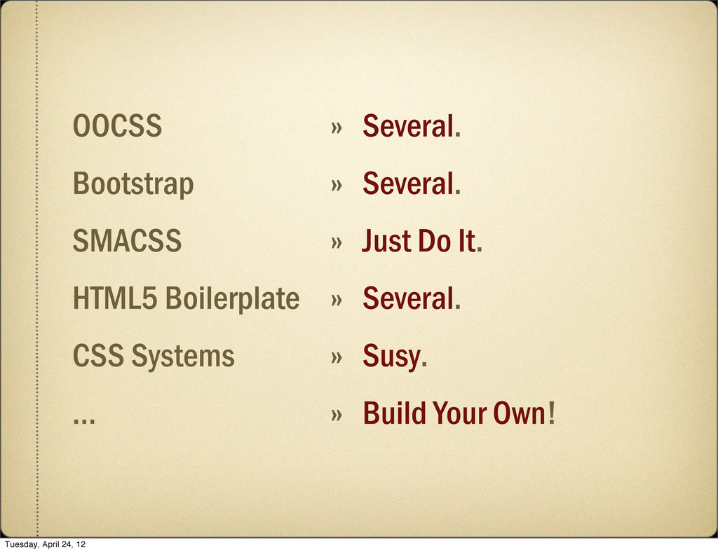 OOCSS » Several. Bootstrap » Several. SMACSS » ...