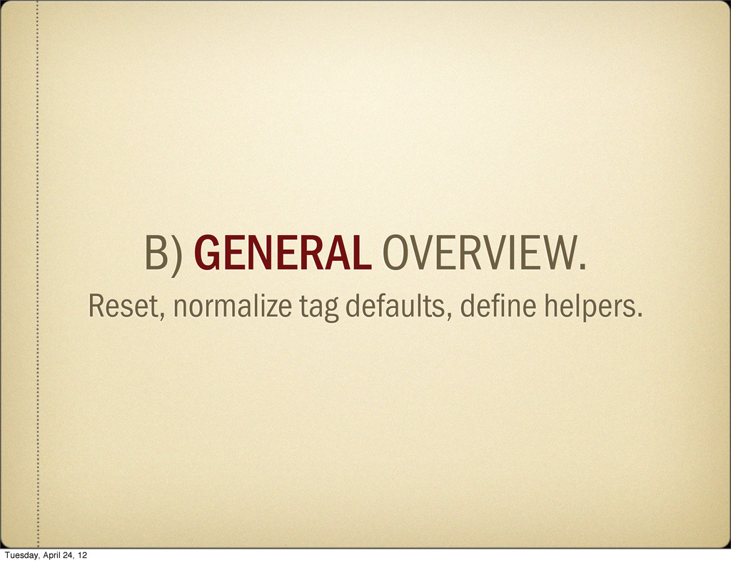 B) GENERAL OVERVIEW. Reset, normalize tag defau...