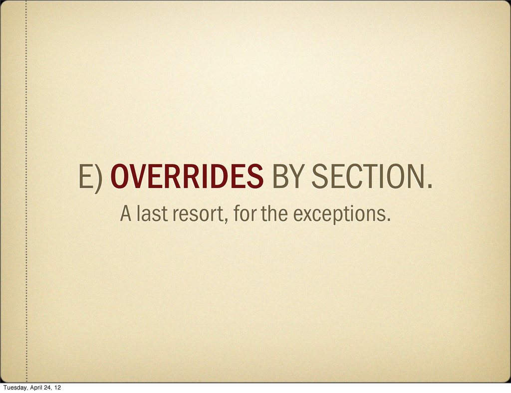 E) OVERRIDES BY SECTION. A last resort, for the...