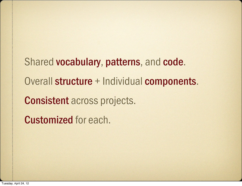 Shared vocabulary, patterns, and code. Overall ...