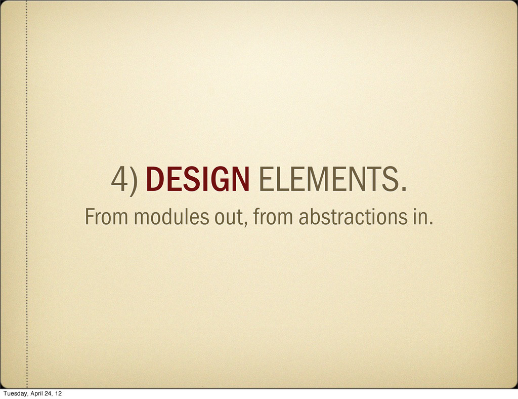 4) DESIGN ELEMENTS. From modules out, from abst...