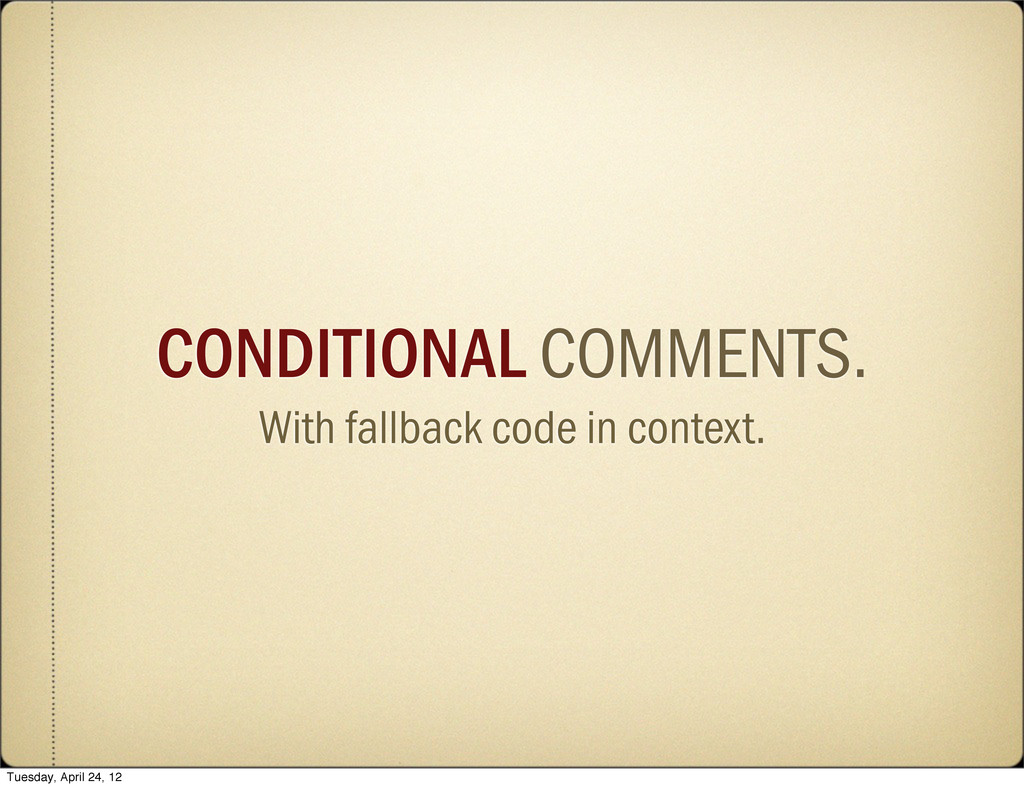 CONDITIONAL COMMENTS. With fallback code in con...