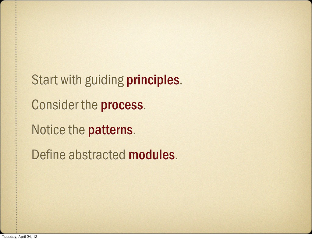 Start with guiding principles. Consider the pro...