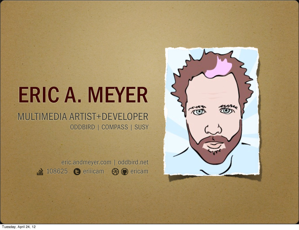 ERIC A. MEYER MULTIMEDIA ARTIST+DEVELOPER ODDBI...