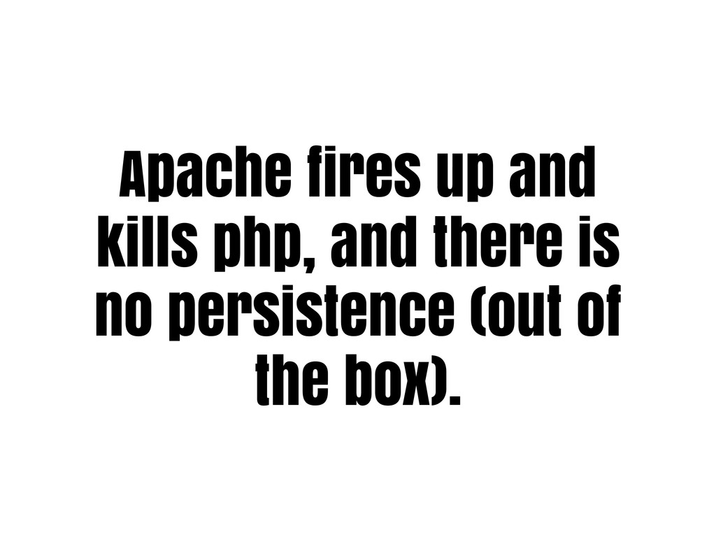 Apache fires up and kills php, and there is no ...