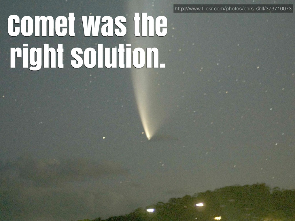 Comet was the right solution. http://www.flickr....