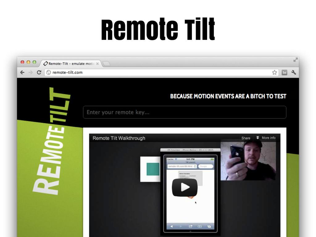 Remote Tilt