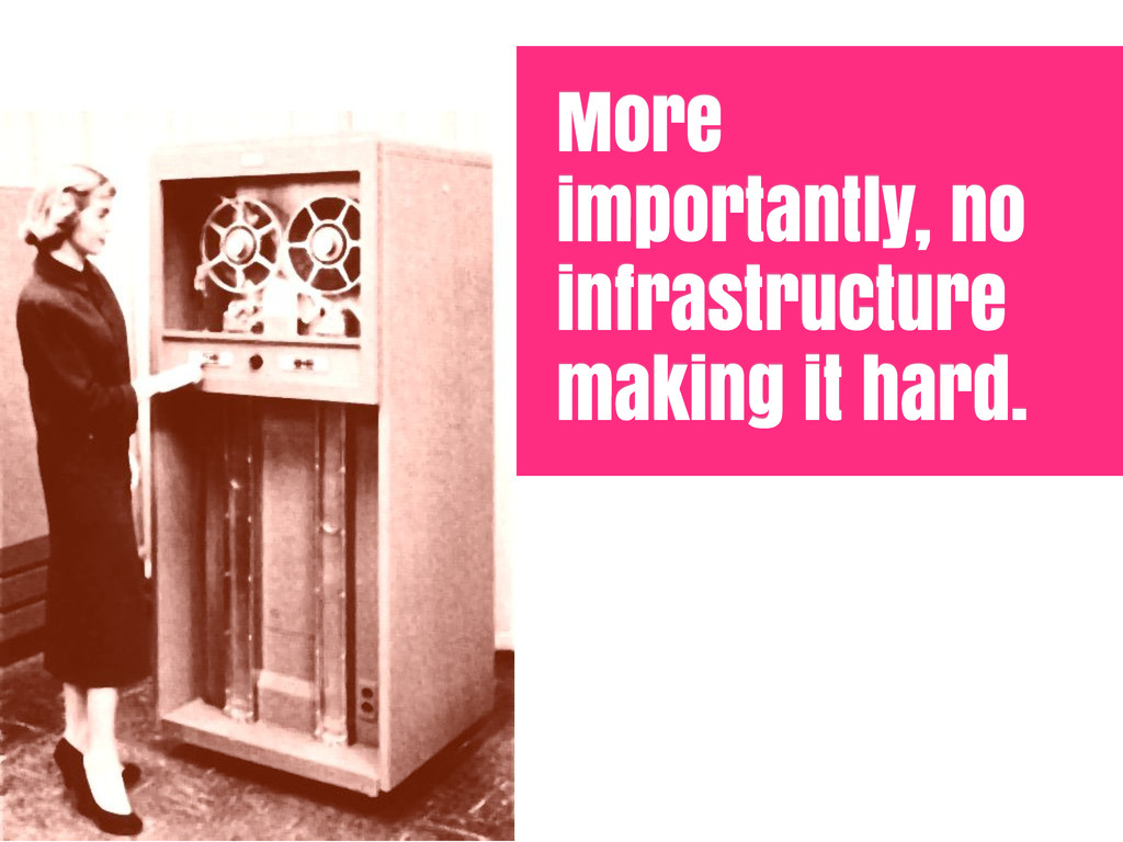 More importantly, no infrastructure making it h...