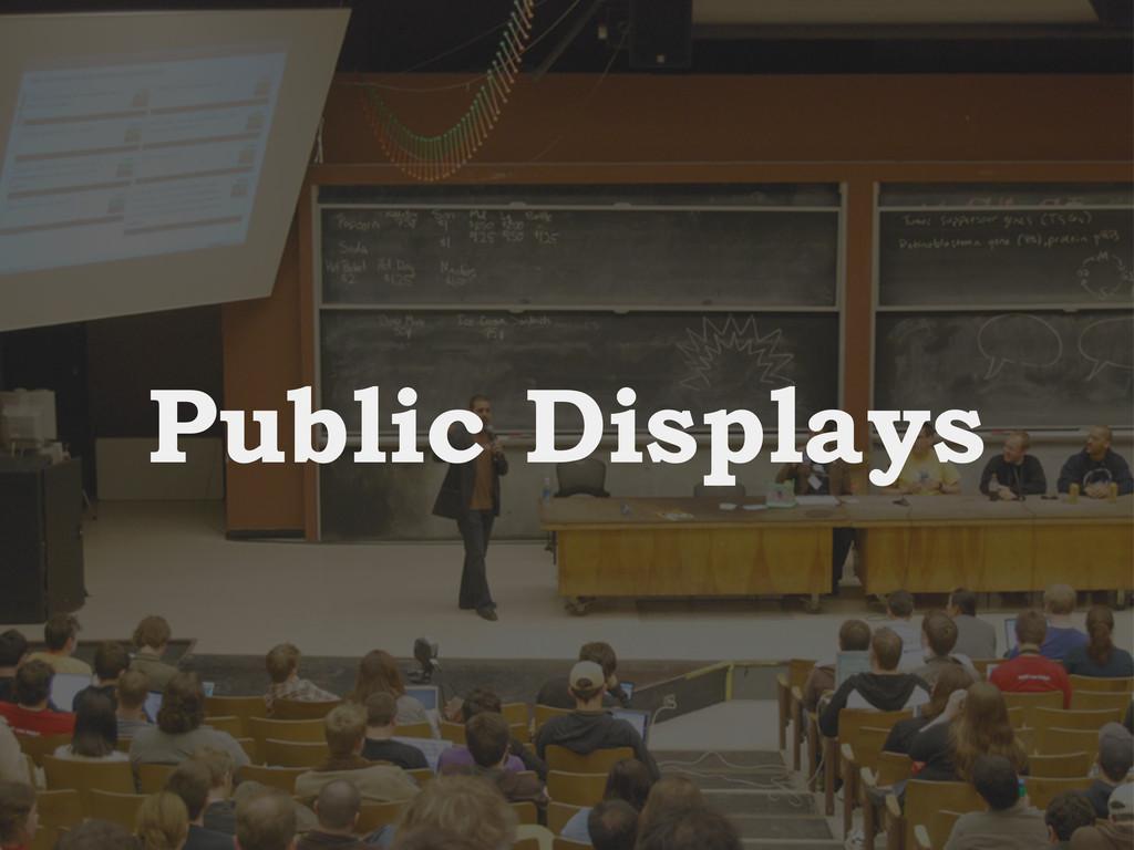 Public Displays