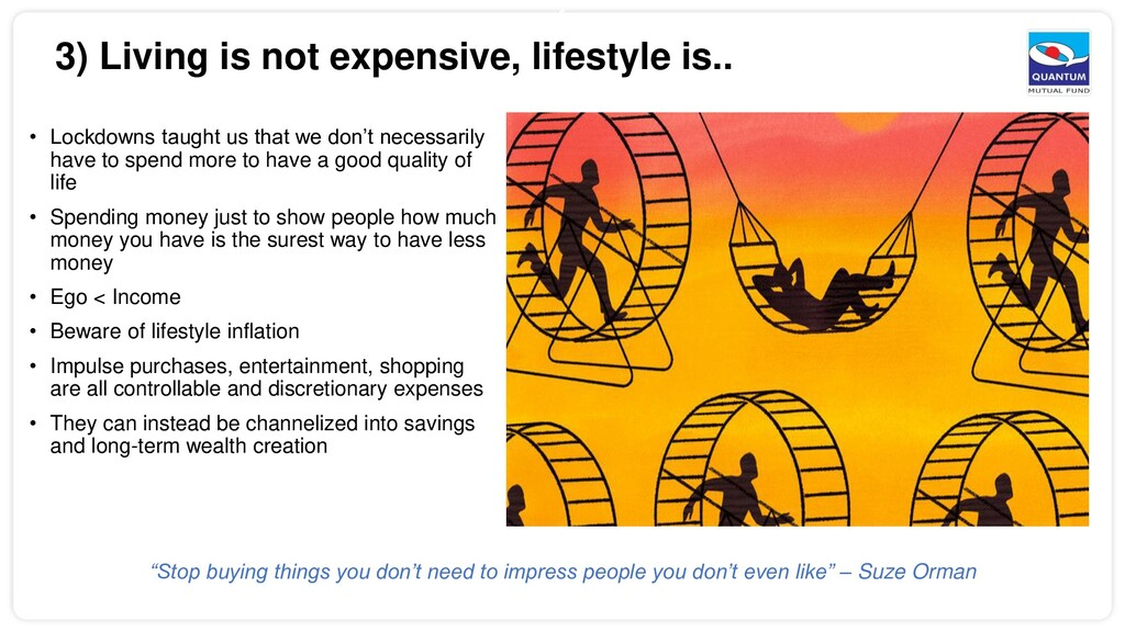 4 3) Living is not expensive, lifestyle is.. • ...
