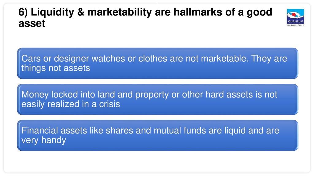 7 6) Liquidity & marketability are hallmarks of...