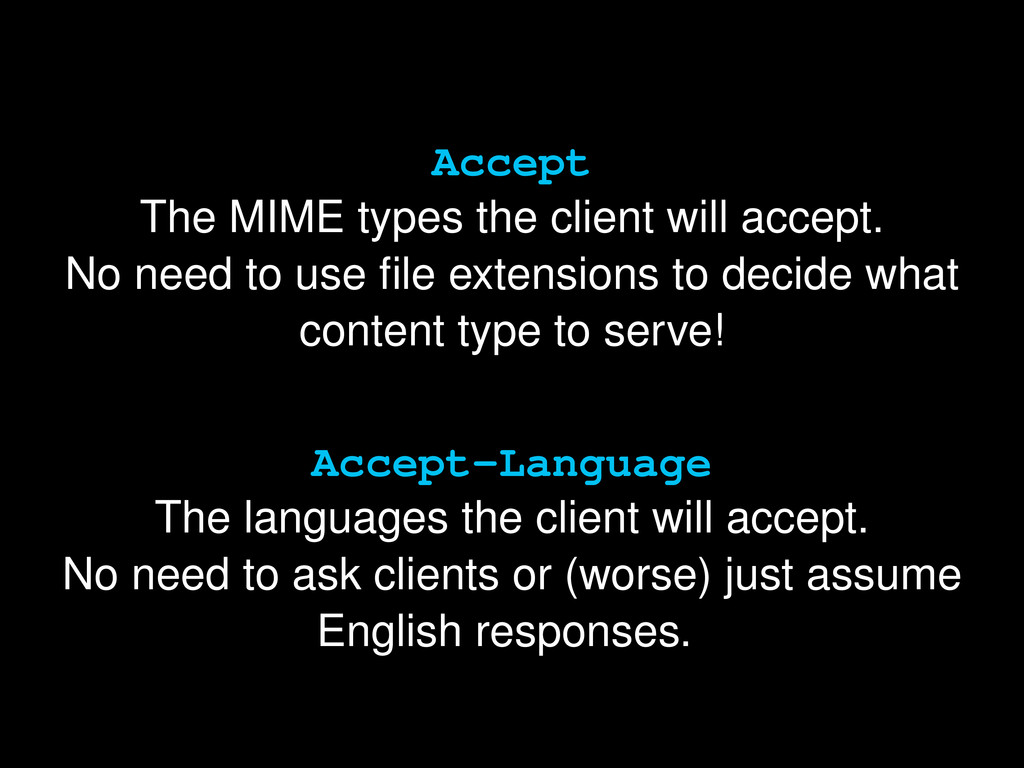 Accept The MIME types the client will accept. N...