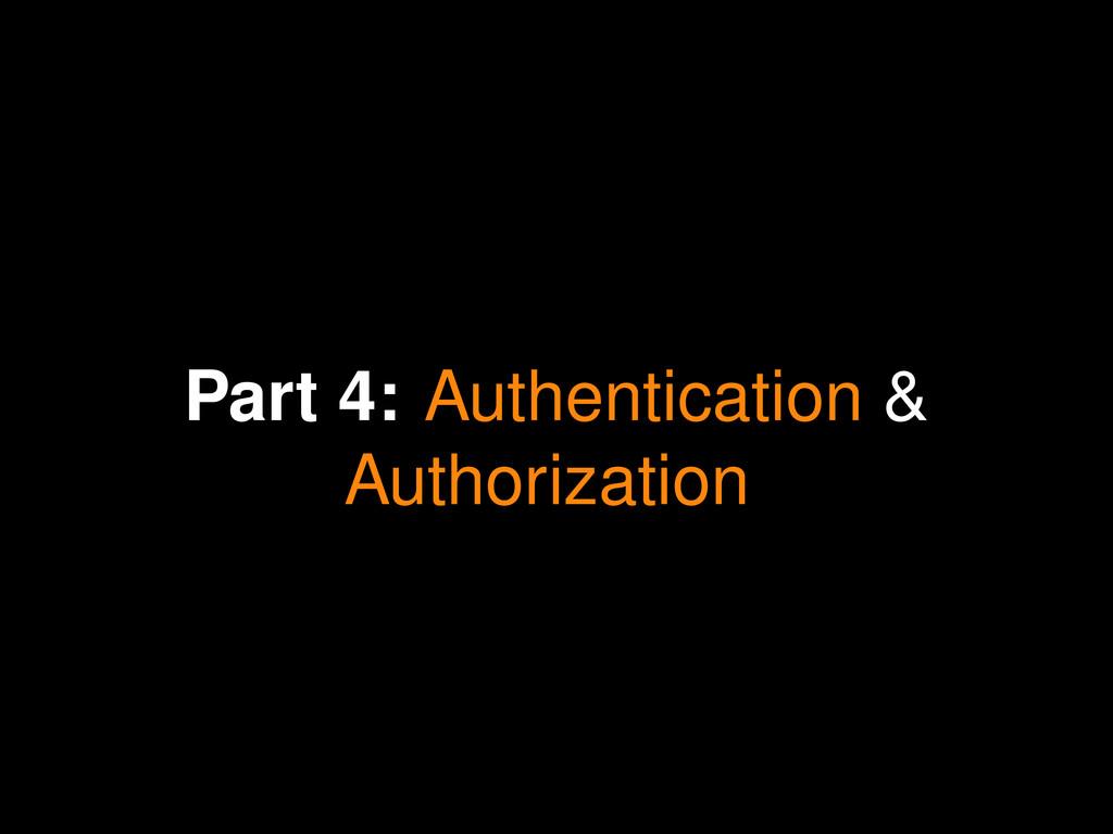 Part 4: Authentication & Authorization