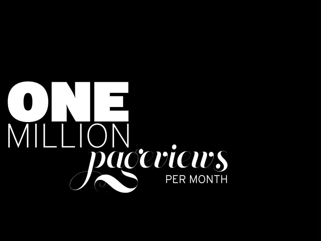 ONE MILLION pageviews PER MONTH