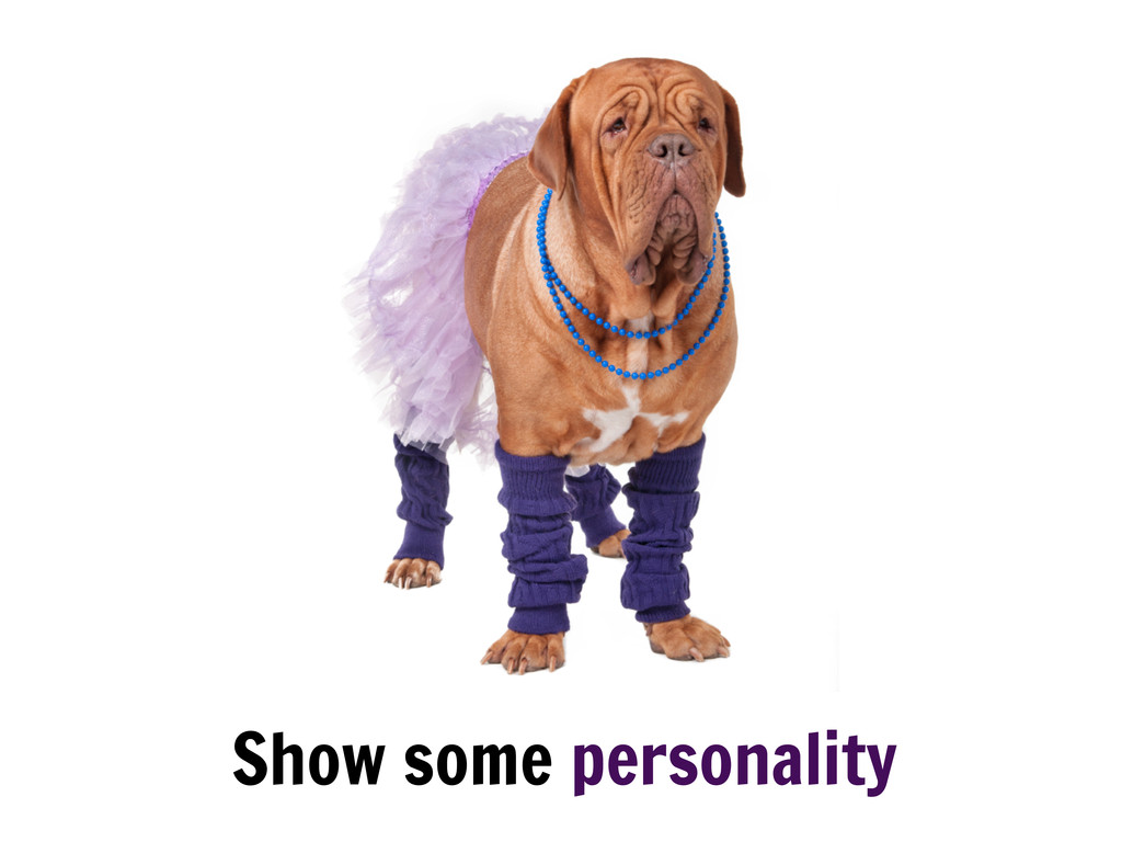 Show some personality