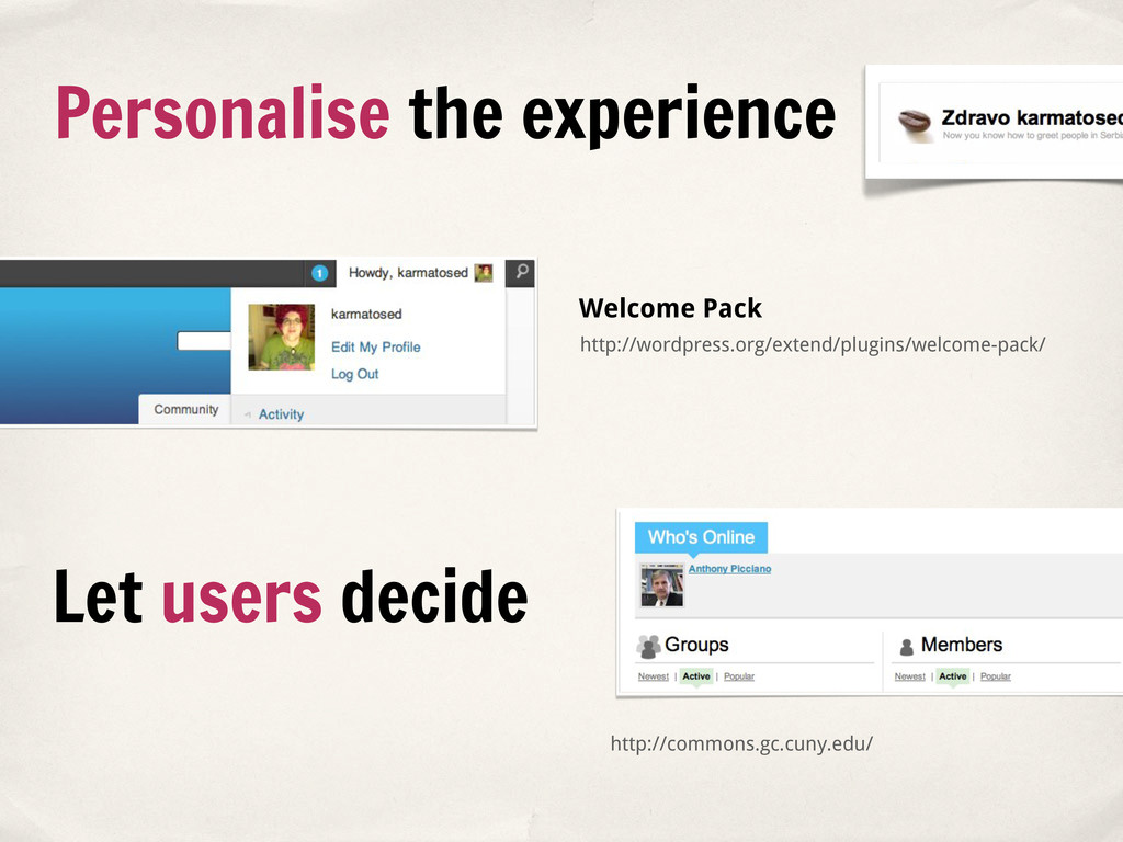 Welcome Pack Personalise the experience Let use...