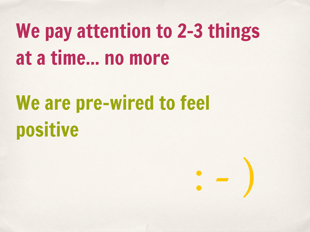 We pay attention to 2-3 things at a time... no ...