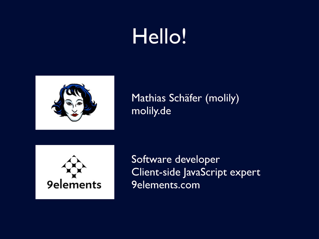 Hello! Mathias Schäfer (molily) molily.de Softw...