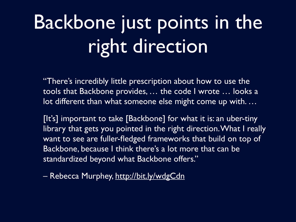 """Backbone just points in the right direction """"Th..."""