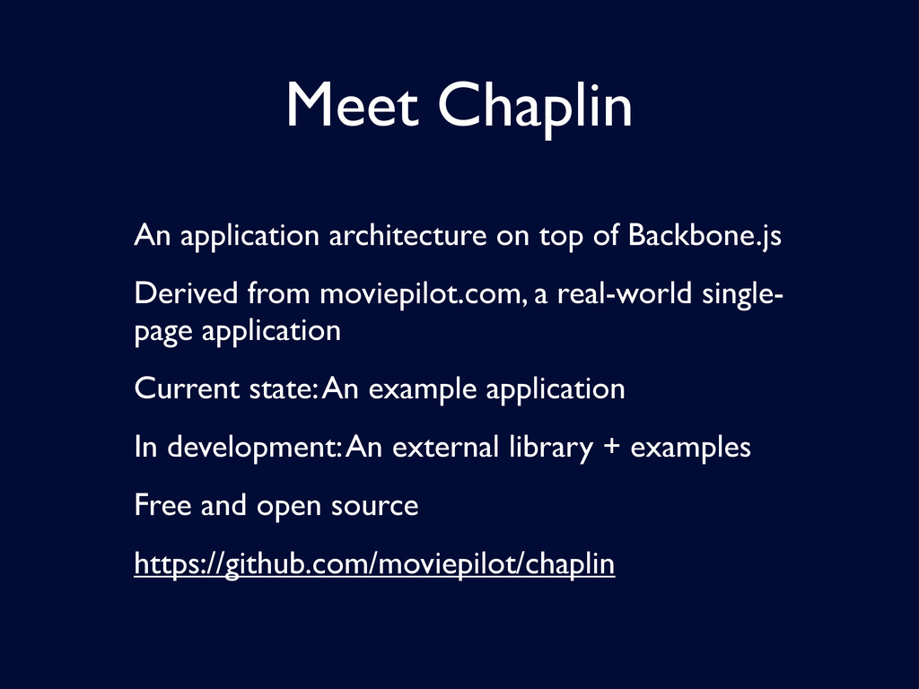 Meet Chaplin An application architecture on top...