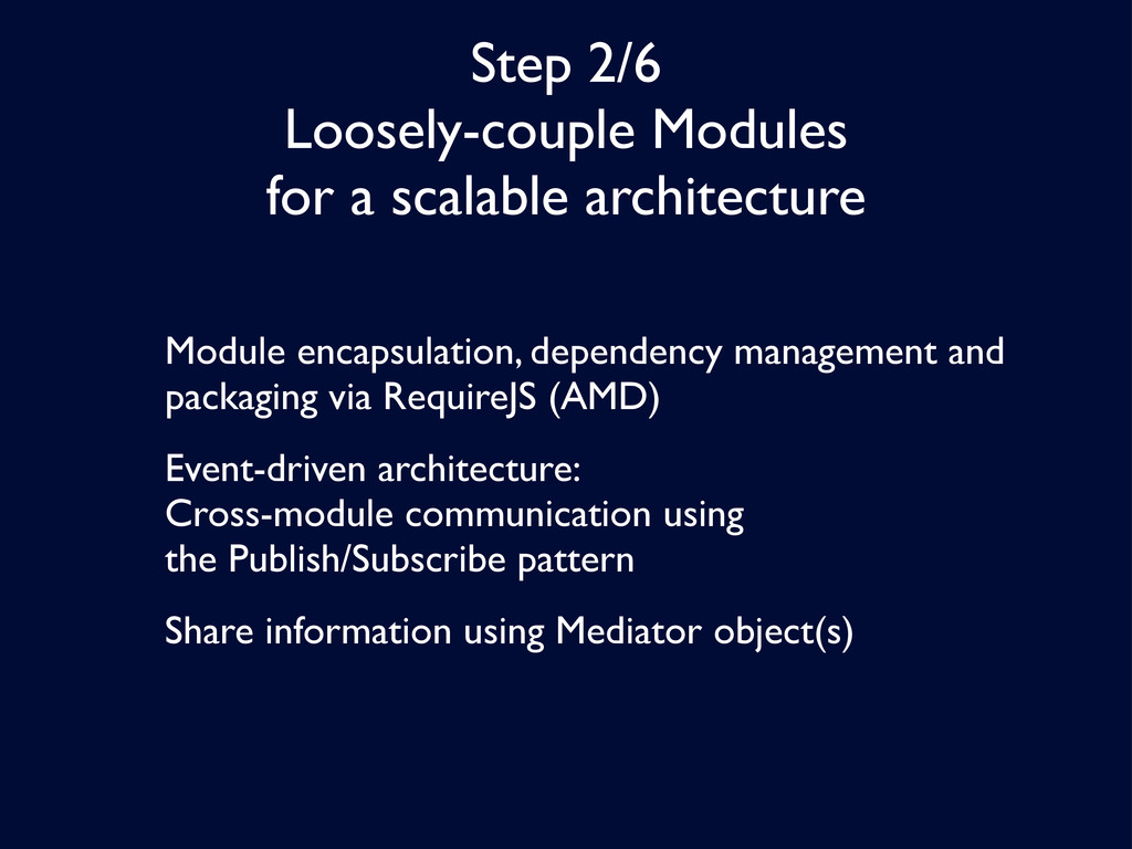 Step 2/6 Loosely-couple Modules for a scalable ...