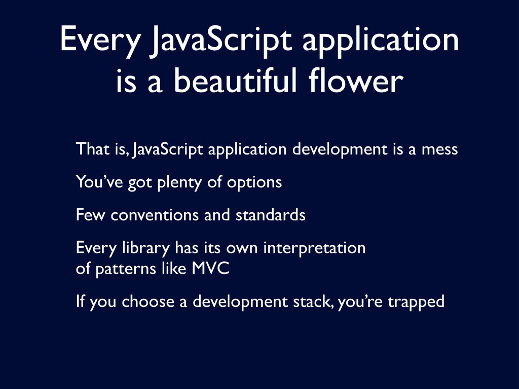 Every JavaScript application is a beautiful flow...