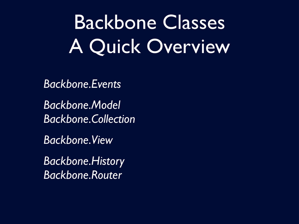 Backbone Classes A Quick Overview Backbone.Even...