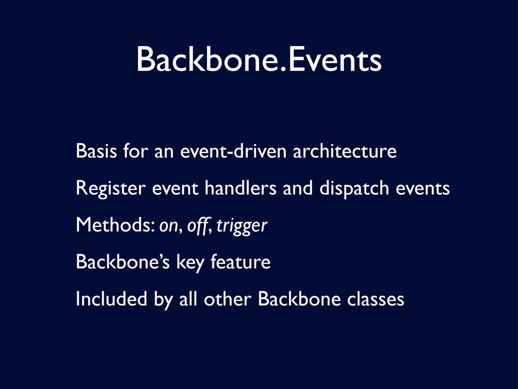 Backbone.Events Basis for an event-driven archi...