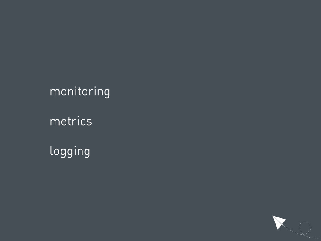 monitoring metrics logging