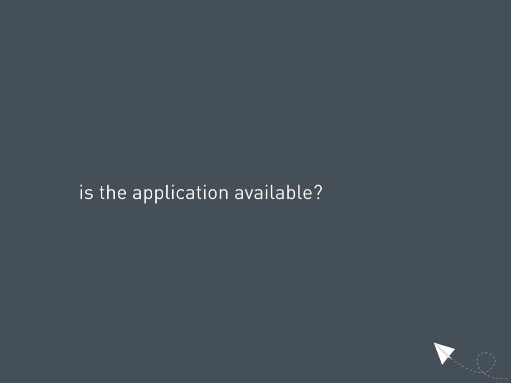 is the application available?