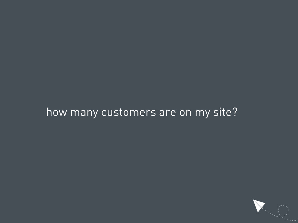 how many customers are on my site?