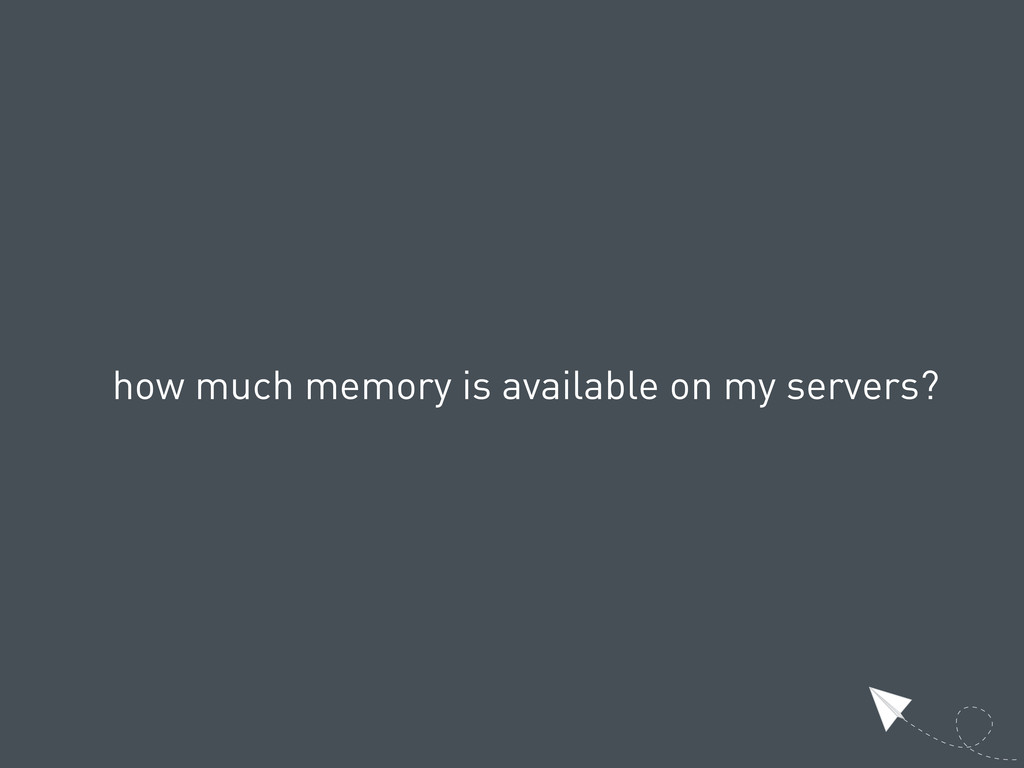 how much memory is available on my servers?