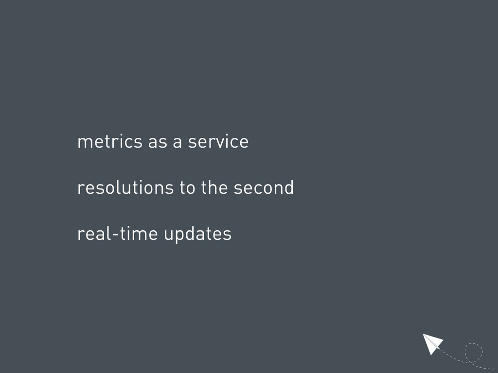 metrics as a service resolutions to the second ...