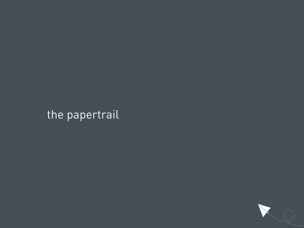 the papertrail