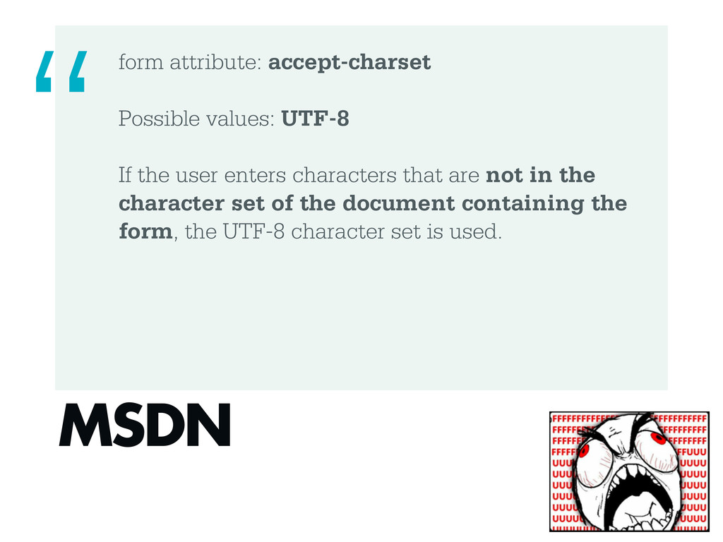 form attribute: accept-charset Possible values:...