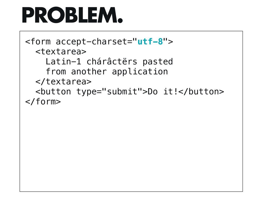 "<form accept-charset=""utf-8""> <textarea> Latin-..."