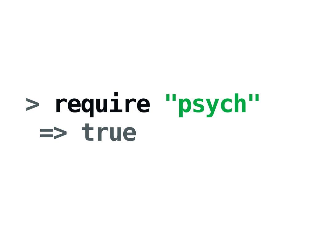 "> require ""psych"" => true"